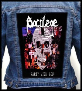 SACRILEGE BC - Party with God -- Backpatch