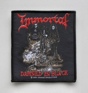 IMMORTAL - Damned In Black [2001] -- Woven Patch
