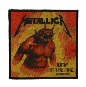 METALLICA - JUMP IN THE FIRE -- Woven Patch