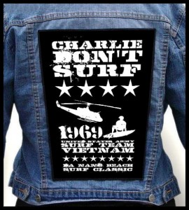 CHARLIE DONT SURF Apocalypse Now -- Backpatch